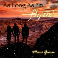 As Long As I'm Flyin' - Browncoat Drinking Songs