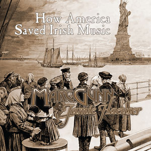 Marc Gunn & Jamie Haeuser - How America Saved Irish Music