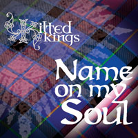 Kilted Kings - Name On My Soul