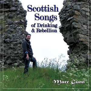 Scottish Songs of Drinking & Rebellion